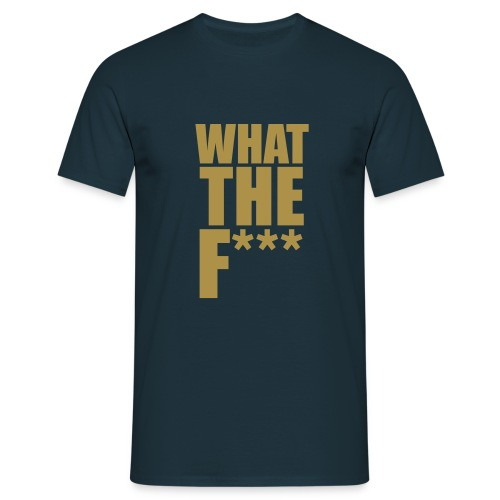 WHAT THE F*** - T-shirt Homme