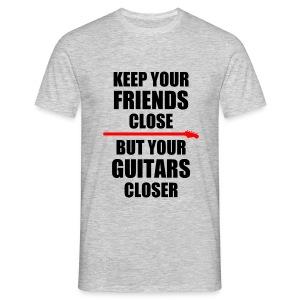 Keep Your Guitars Very Close - Men's T-Shirt