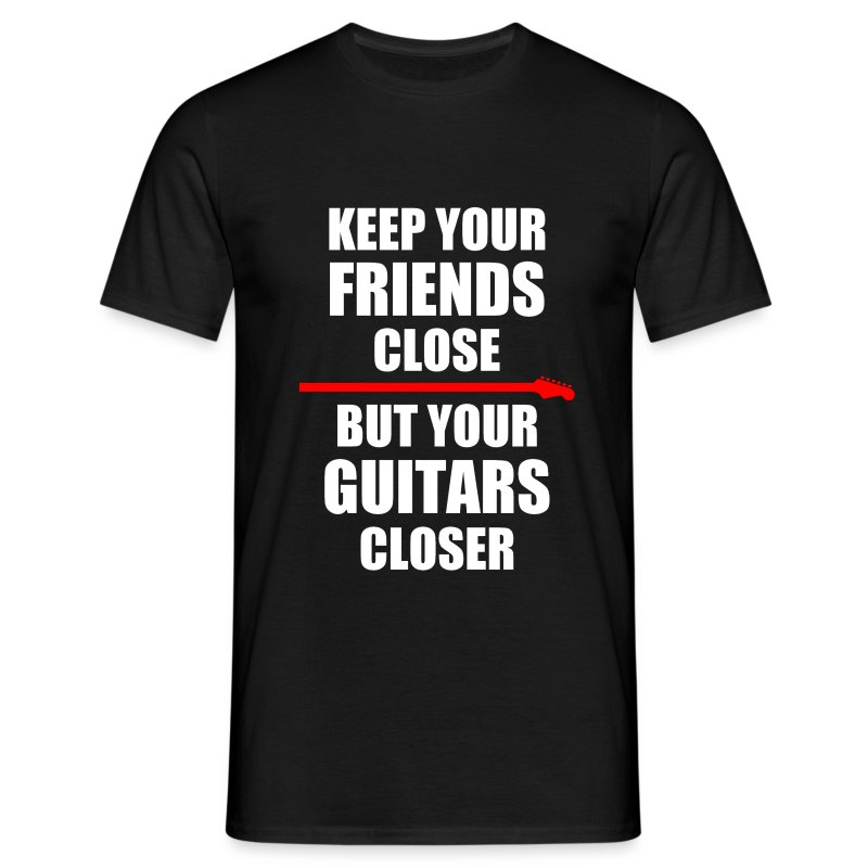 Keep Your Guitars Very Close - Men's T-Shirt