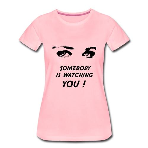 Somebody is watching you ! - Wild`n Heart - Frauen Premium T-Shirt