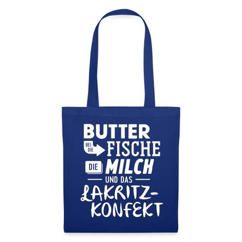 Butter bei die Fische ... - Stoffbeutel