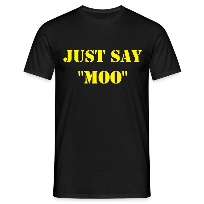"""Just Say Moo"" Shirt"