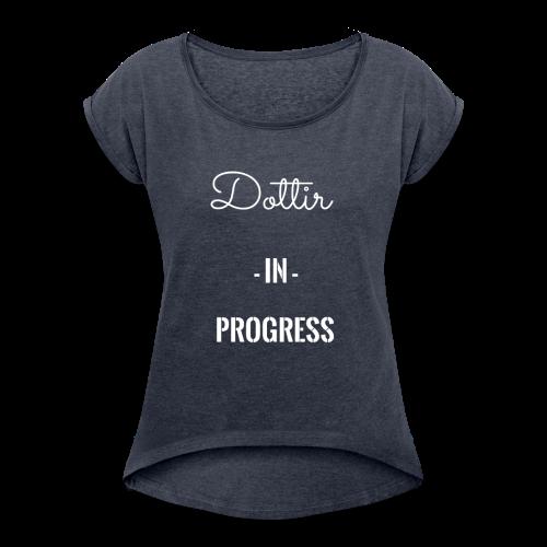 T-shirt -dottir in progress - T-shirt à manches retroussées Femme
