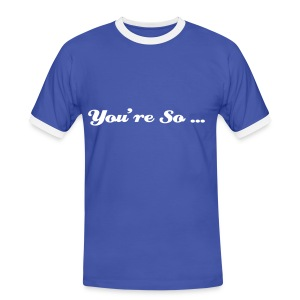 You're so... - T-shirt contrasté Homme