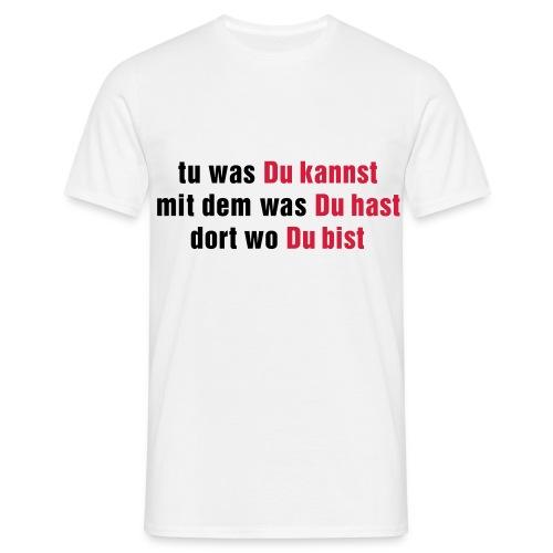 Tu was du kannst - Männer T-Shirt