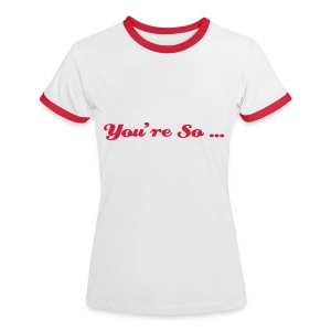 You're so... - T-shirt contrasté Femme
