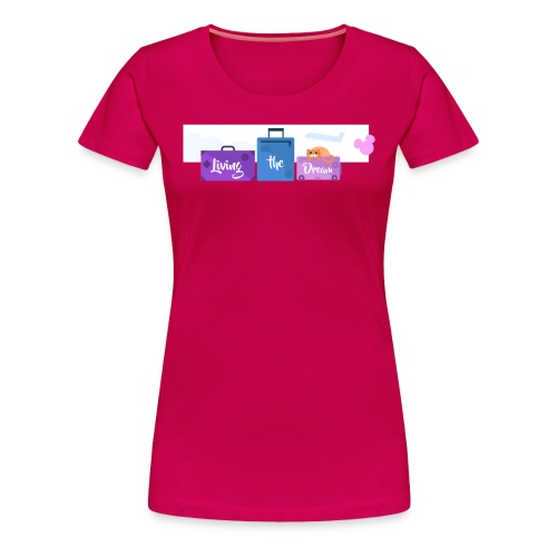 Living The Dream Banner 1 - Ladies Round - Women's Premium T-Shirt