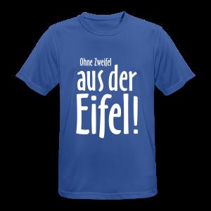 Ohne Zweifel aus der Eifel - Funktionsshirt - Männer T-Shirt atmungsaktiv