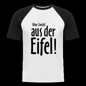 Ohne Zweifel aus der Eifel - Baseball T-Shirt - Männer Baseball-T-Shirt