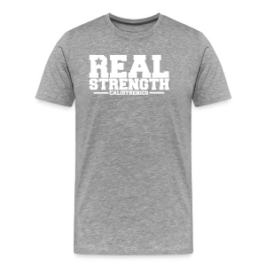 Real Strength - Men's Premium T-Shirt