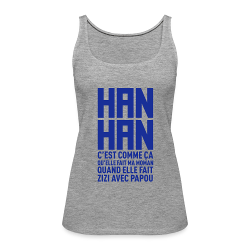 Han Han - Débardeur Premium Femme