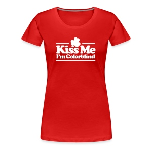 Kiss me I'm colorblind - Vrouwen Premium T-shirt