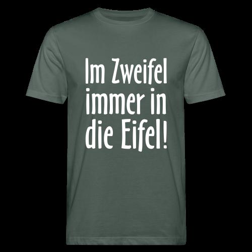 Im Zweifel immer in die Eifel - Bio T-Shirt - Männer Bio-T-Shirt