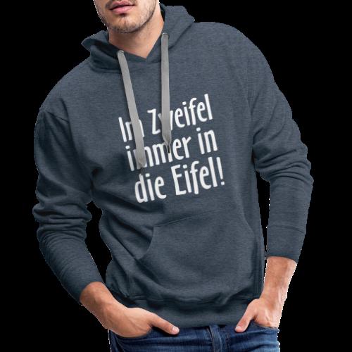Im Zweifel immer in die Eifel - Hoodie - Männer Premium Hoodie