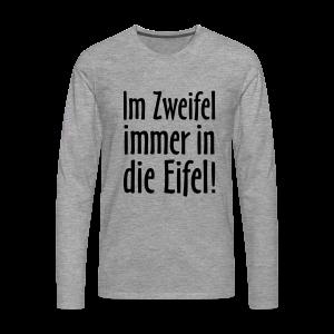 Im Zweifel immer in die Eifel - Langarmshirt - Männer Premium Langarmshirt