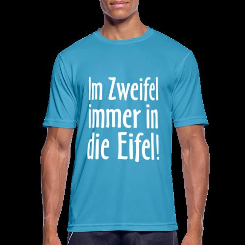 Im Zweifel immer in die Eifel - Funktionsshirt - Männer T-Shirt atmungsaktiv