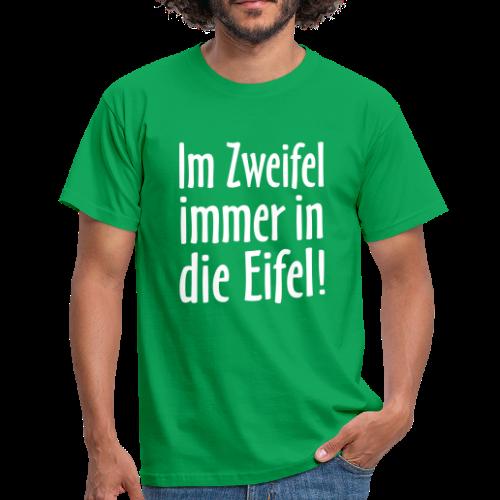 Im Zweifel immer in die Eifel - T-Shirt - Männer T-Shirt
