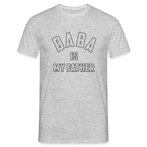 Baba is my father - T-shirt Homme