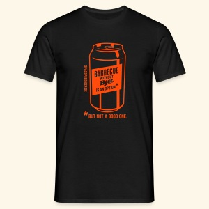 Barbecue without beer is an option, but a bad one - Männer T-Shirt