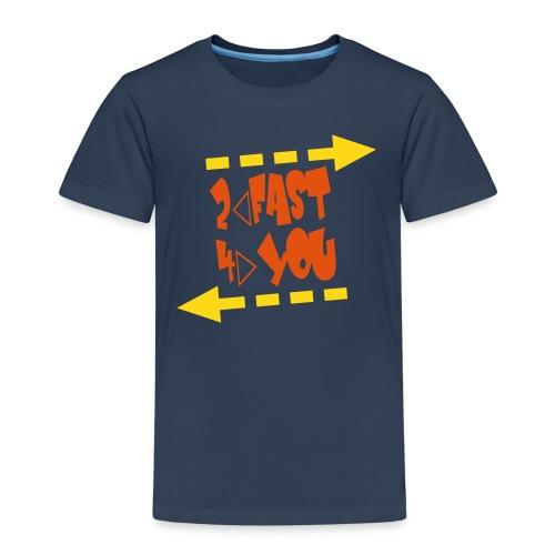 Kinder-T-Shirt 2 Fast 4 You, verschiedene Farben - Kinder Premium T-Shirt