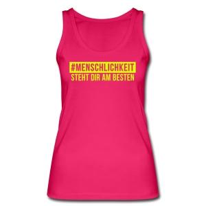 Bio T-Shirt Frauen #Menschlichkeit - Frauen Bio Tank Top von Stanley & Stella
