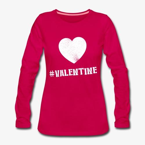 #valentine V - Vrouwen Premium shirt met lange mouwen
