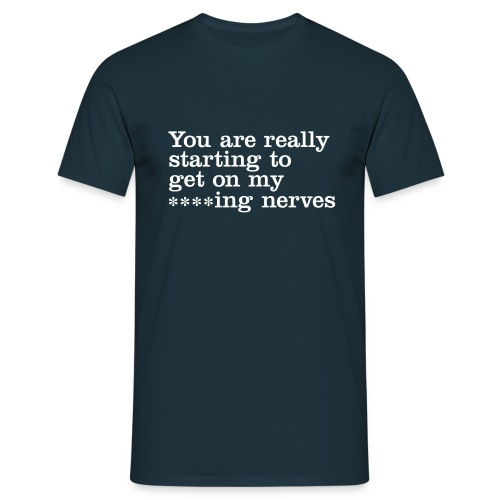 You are really... - Men's T-Shirt