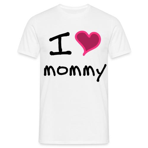 I love Mommy - Men's T-Shirt