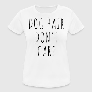 Dog Hair Funny Quote T-Shirts - Women's Breathable T-Shirt
