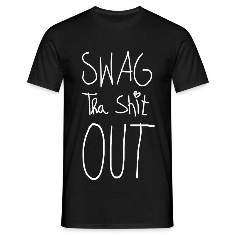 swag tha shit out - Männer T-Shirt