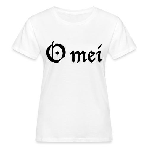 O mei - Frauen Bio-T-Shirt