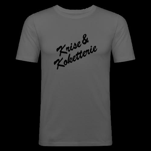 Krise&Koketterie - Männer Slim Fit T-Shirt