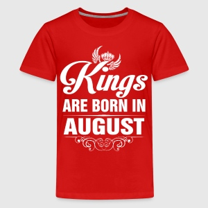 Kings Are Born In AUGUST Tshirt Shirts - Teenage Premium T-Shirt