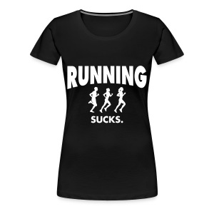Running Sucks T-Shirts - Frauen Premium T-Shirt