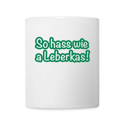 Tasse, So hass wie a Leberkas  - Tasse