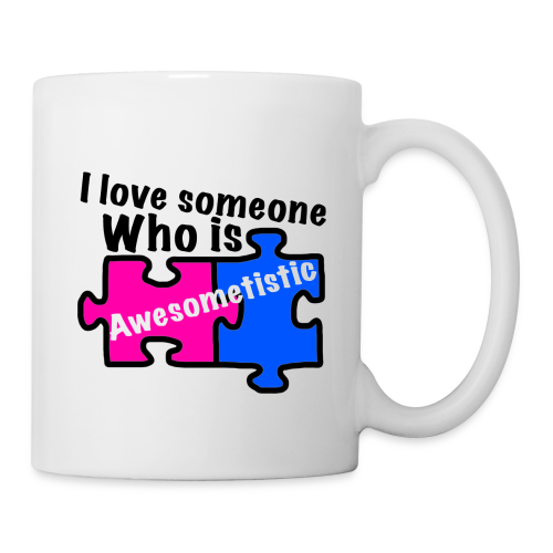 I love someone who is awesometistic mug - Mug