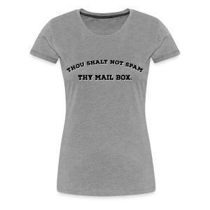 Thou shalt not spam thy mail box 2C T-Shirts - Frauen Premium T-Shirt