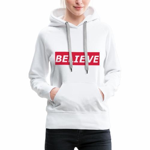 Believe Hoodie - Frauen Premium Hoodie