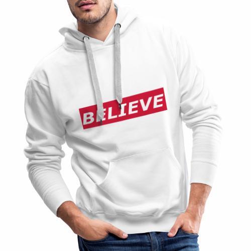 Believe Hoodie - Männer Premium Hoodie