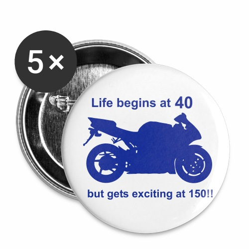 Life begins at 40 badge - Buttons large 2.2''/56 mm(5-pack)