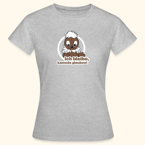 Frauen T-Shirt Pittiplatsch Ich bleibe - Frauen T-Shirt