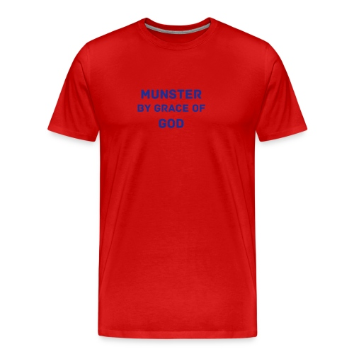 Munster by grace of god - Men's Premium T-Shirt