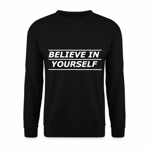 Believe in yourself Pullover - Männer Pullover
