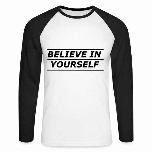 Believe in yourself Baseballshirt - Männer Baseballshirt langarm