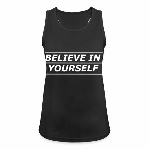Believe in yourself Tank Top - Frauen Tank Top atmungsaktiv