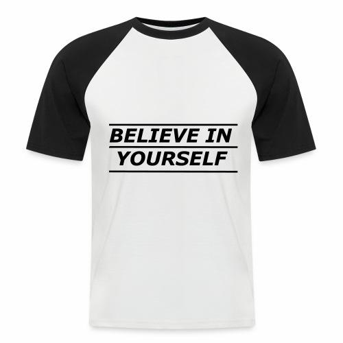 Believe in yourself Baseballshirt kurz - Männer Baseball-T-Shirt