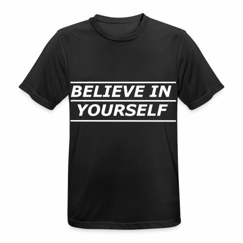 Believe in yourself Fitness T-Shirt - Männer T-Shirt atmungsaktiv