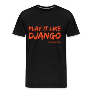 Play it Like Django - T-shirt Premium Homme