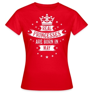 05 Real Princesses are born in May Princess T-Shir - Frauen T-Shirt