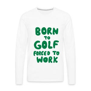 Golf Premium Langarm Shirt born to golf - Männer Premium Langarmshirt